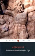 Prometheus-Bound-and-Other-Plays-Aeschylus-9780140441123