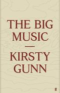 The big music - kirsty gunn